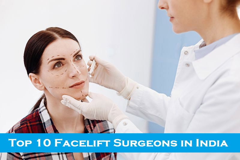 Top 10 Facelift Surgeons in India